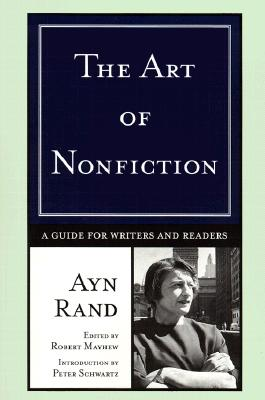 The Art of Nonfiction By Rand, Ayn/ Mayhew, Robert