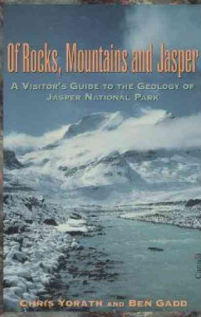 Of Rocks, Mountains and Jasper By Yorath, Chris/ Gadd, Ben