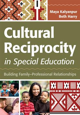 Cultural Reciprocity in Special Education By Kalyanpur, Maya, Ph.d./ Harry, Beth, Ph.d.